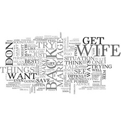 best ways to get your wife back dos and dont s vector image