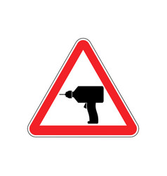 drill warning sign red repair hazard attention vector image