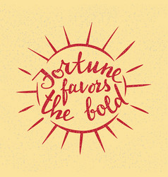 fortune favors the bold lettering handwritten vector image