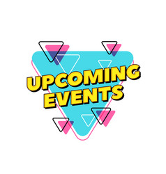 Upcoming events text pop style typography design vector