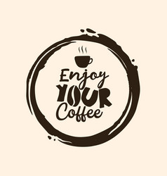 Coffee quote with circle brush vector