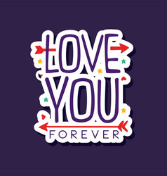 Love you forever poster with romantic phrase vector