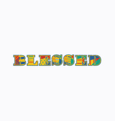 Blessed concept word art vector