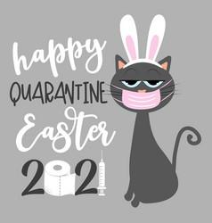Happy qurantine easter 2021- cat in bunny ears vector