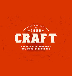 Serif font and craft beer label template vector