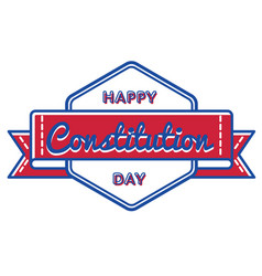 happy constitution day isolated greeting emblem vector image