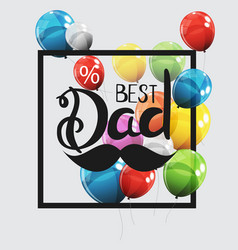 fathers day background best dad vector image vector image