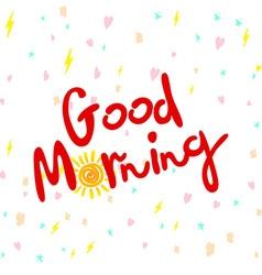 good morning hand lettering text handmade vector image