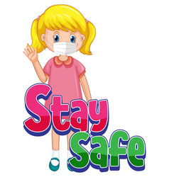 Stay safe logo with a girl wearing mask cartoon vector