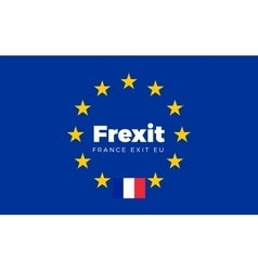 Flag of France on European Union Frexit - France vector