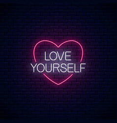 love yourself - glowing neon inscription phrase vector image