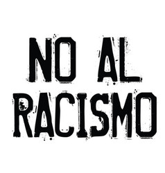 No to racism stamp in spanish vector