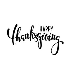 Happy thanksgiving hand drawn calligraphy and vector