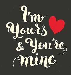 i am yours and youre mine vector image