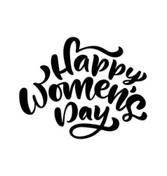 calligraphy phrase happy womens day hand vector image