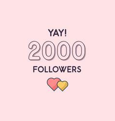 Yay 2000 followers celebration greeting card vector