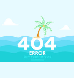 404 island error page not found flat vector image vector image