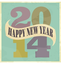 Happy New Year 2014 vintage style greeting card vector image vector image