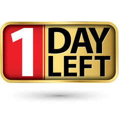 1 day left gold sign vector image