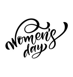 calligraphy phrase womens day hand drawn vector image