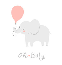 Elephant with a pink balloon oh baby lettering vector