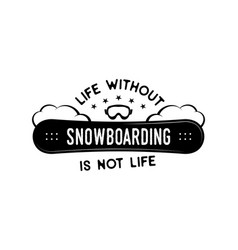 Snowboard design winter logo life without vector