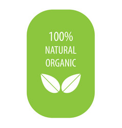 100 percent natural organic label vector image