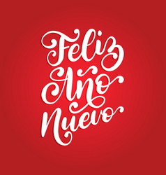 feliz ano nuevo handwritten phrase translated vector image