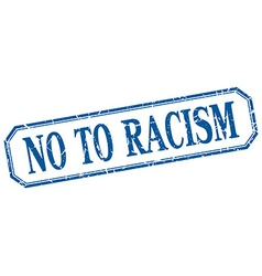 No to racism square blue grunge vintage isolated vector