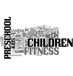 a preschool children s fitness business helps vector image