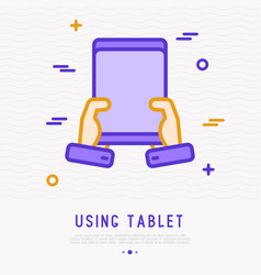 using of tablet gadget in hands vector image