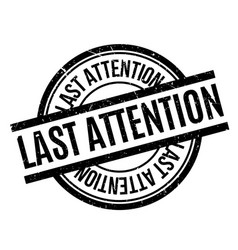 Last attention rubber stamp vector