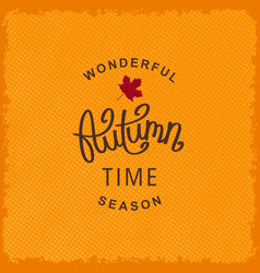 Wonderful autumn season time vector