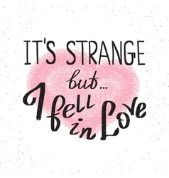 It is strange but i fell in love vector