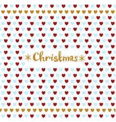 Christmas card with hearts celebration christmas vector