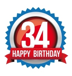 Thirty four years happy birthday badge ribbon vector
