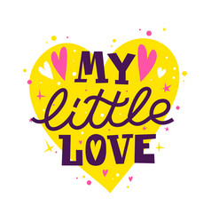 my little love cute phrase with hearts and stars vector image