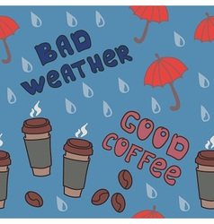 Bad weather and Good coffee vector image