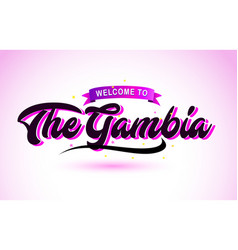 the gambia welcome to creative text handwritten vector image
