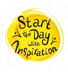 Start the day with inspiration vector image