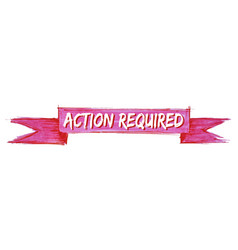 Action required ribbon vector