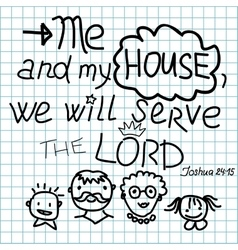 Bible lettering me and my house we will serve vector