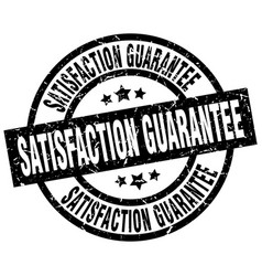 satisfaction guarantee round grunge black stamp vector image
