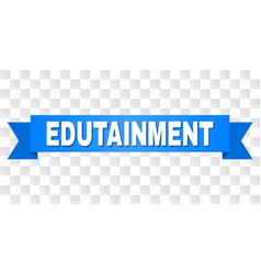 blue ribbon with edutainment title vector image