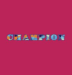 Champion concept word art vector