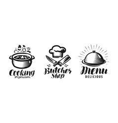 Cooking butcher shop menu logo or label food vector