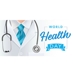 world health day doctor stethoscope and blue tie vector image