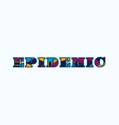 Epidemic concept word art vector