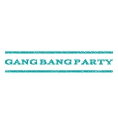 Gang Bang Party Watermark Stamp vector image