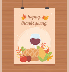 happy thanksgiving poster hanging pie wine glass vector image